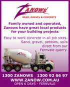 Family owned and operated, Zanows have great local products for your building projects Easy to work concrete in all job sizes. Sand, gravel, pebbles, soils direct from our Fernvale quarry. 1300 ZANOWS 1300 92 66 97 WWW.ZANOW.COM.AU OPEN 6 DAYS - FERNVALE