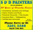 S &amp;amp; D PAINTERS Steven Mulford 30 Years of Friendly Service  Commercial, Domestic and Heritage  Interior, Exterior and Roofs  Pensioner Discounts  Free Quotes  Insurance Work  Wallpapering  Certified lead removalist. BSA 50353 MASTER PAINTERS 3201 5588 0418 766 901 3681504ab Phone Steve or Di
