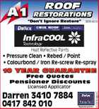 "ROOF RESTORATIONS ""Don't Ignore Restore"" QBSA 68310 Heat Reflective Paints * Pressure Clean * Rebed / Point * Colourbond / Iron Re-screw Re-spray 10 YEAR GUARANTEE Free Quotes Pensioner Discounts Darren 3410 7884 0417 842 010 4333954abHC Licensed Applicator"