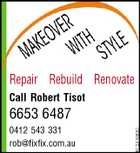 Repair Rebuild Renovate Call Robert Tisot 6653 6487 0412 543 331 rob@fixfix.com.au