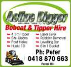 4.5m Tipper  Site Cleans  Post Holes  Huski 10  Laser Level  Rubbish Removal  Levelling Bar  6 in 1 Bucket Ph: Peter 0418 870 663 Forest Hill