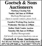 Goetsch &amp;amp; Sons Auctioneers Marburg Clearing Sale Sunday 2nd June at 10.00am Marburg Showgrounds Open to outside vendors, please book ............................................................................................................................................................... Farmfest Working Dog Auction Wednesday 5th June at 2.00pm ............................................................................................................................................................... Goetsch &amp;amp; Sons Auctioneers For all your clearing sale &amp;amp; auctioning needs (07) 54 639 040 or Neil 0417 719 671 5227294aa Kalbar Multi Vendor Auction Saturday 8th June at 10.00am Kalbar Showgrounds Full details www.goetschandsons.com.au