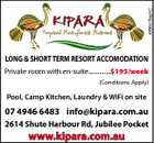4896478aaHC LONG &amp;amp; SHORT TERM RESORT ACCOMODATION Private room with en-suite..............$195/week (Conditions Apply) Pool, Camp Kitchen, Laundry &amp;amp; WiFi on site 07 4946 6483 info@kipara.com.au 2614 Shute Harbour Rd, Jubilee Pocket www.kipara.com.au