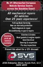 No #1 Aftermarket European Vehicle Service Centre across the Sunshine Coast! All mechanical repairs All vehicles Over 25 years experience! Full Log Book Servicing New car warranty protection Fault diagnosis & repair Airconditioning re-gas & repairs Courtesy pick up service available. Clutches & brakes Head gaskets & engine repairs Auto Electrical Steering & suspension Pre-buy inspections 2/34 Enterprise Street, Kunda Park, QLD 5456 4859 5084510abHC Present this advert for a 10% discount