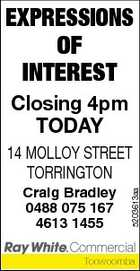 EXPRESSIONS OF INTEREST Closing 4pm TODAY Craig Bradley 0488 075 167 4613 1455 5203613aa 14 MOLLOY STREET TORRINGTON Toowoomba