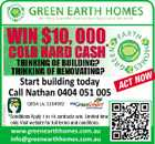 4260255adHC NOW Start building today ACT Call Nathan 0404 051 005 QBSA Lic 1184982 *Conditions Apply 1 in 10 contracts win. Limited time only. Visit website for full terms and conditions. www.greenearthhomes.com.au info@greenearthhomes.com.au