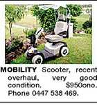 MOBILITY Scooter, recent overhaul, very good condition. $950ono. Phone 0447 538 469.