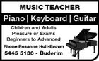 MUSIC TEACHER Piano | Keyboard | Guitar Children and Adults Pleasure or Exams Beginners to Advanced Phone Rosanne Hull-Brown 5445 5136 - Buderim