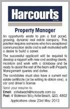 Property Manager An opportunity exists to join a fast paced, growing, dynamic real estate company. This position requires someone who has exceptional communication skills and is self-motivated with a desire to build a career. The successful applicant will be required to develop a rapport with new and existing clients, maintain and work with a database and be ready to assist the rest of the team with Property Management queries and duties. The candidates must also have a current real estate certificate (or be willing to obtain one), a car and driver's license. Send your resume to: Email: airliebeach@harcourts.com.au Post: 4 Waterson Way Airlie Beach, QLD, 4802 Applications close 23rd May 2013