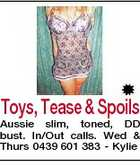 Toys, Tease & Spoils Aussie slim, toned, DD bust. In/Out calls. Wed & Thurs 0439 601 383 - Kylie