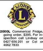 2000L Commerical Fridge, going order. $395. For inspection call Lindsay on 0427 656 201 or Col or 4662 7833