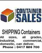 SHIPPING Containers All sizes, all grades, industrial, commercial, domestic, can deliver. Phone : 0417 686 700