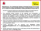 PROPOSAL TO UPGRADE MOBILE PHONE BASE STATION AT 21 SOUTH COOLUM ROAD, COOLUM BEACH QLD 4573 As part of a national infrastructure sharing project Optus and Vodafone plan to upgrade existing telecommunications facilities in the area 1. The proposed facility consists of the upgrade and consolidation of telecommunication infrastructure including the removal of existing panel antennas; the installation of (6) six outrigger frames and associated antenna supports; the installation of (6) six panel antennas; the installation of 6 Remote Radio Units; the installation of 9 Masthead Amplifiers; and the installation of associated ancillary equipment and works. 2. Optus and Vodafone regard the proposed installation as a Low-impact Facility under the Telecommunications (Low-impact Facilities) Determination 1997 based on the description above. 3. Further information can be obtained from Benjamin Cross, benjaminc@cpsglobal.com and at www.rfnsa.com.au, 457 3013 (Coolum Beach) 4. Written submissions should be sent to: CPS Global, PO Box 408, Moffatt Beach, Queensland, 4551 by 31th May, 2013