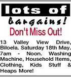Don't Miss Out! 13 Valley View Drive, Biloela. Saturday 18th May. 7am - Noon. Washing Machine, Household Items, Clothing, Kids Stuff & Heaps More!