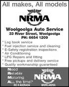 All makes, All models Woolgoolga Auto Service * * * * * * * 33 River Street, Woolgoolga PH: 6654 1209 Log book service Fuel injection service and cleaning E-Safety registration inspections Air Conditioning LPG Repairs and fitting Free pickups and delivery service Quality workmanship guaranteed RC # AU26434 MVRL48255