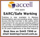 RTO 32213 SARC/Safe Working Training is now available in Mackay, Rockhampton and surrounding areas. Safely Access the Rail Corridor is the safety entry requirement for any person working within a rail corridor. Accredited training TLIF2080C is delivered by qualified Trainers who have up to 35 years experience in the Rail Industry. Book Now on 5445 7998 or email bookings@accell.com.au