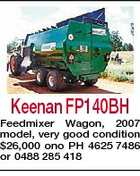 Keenan FP140BH Feedmixer Wagon, 2007 model, very good condition $26,000 ono PH 4625 7486 or 0488 285 418