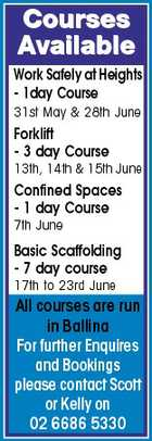 Courses Available Work Safely at Heights - 1day Course 31st May & 28th June Forklift - 3 day Course 13th, 14th & 15th June Confined Spaces - 1 day Course 7th June Basic Scaffolding - 7 day course 17th to 23rd June All courses are run in Ballina For further Enquires and Bookings please contact Scott or Kelly on 02 6686 5330