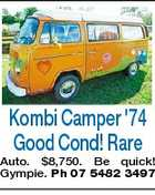 Kombi Camper &amp;#39;74 Good Cond! Rare Auto. $8,750. Be quick! Gympie. Ph 07 5482 3497