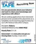 ow Recruiting N Are you passionate about your industry and want to share your knowledge and experience with others? We are seeking applications from interested persons to be considered for placement on a Suitability List for teaching opportunities for our Coffs Harbour Education Campus. Discipline: Bakery JobsNSW Reference No: 00001NQZ Hourly Rate: $71.59 NC00001NQZ Interested: visit www.jobs.nsw.gov.au Closing Date: Sunday 2 June 2013