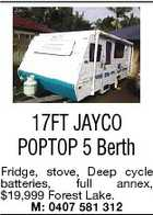 17FT JAYCO POPTOP 5 Berth Fridge, stove, Deep cycle batteries, full annex, $19,999 Forest Lake. M: 0407 581 312