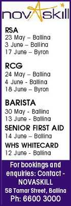RSA 23 May - Ballina 3 June - Ballina 17 June - Byron RCG 24 May - Ballina 4 June - Ballina 18 June - Byron BARISTA 30 May - Ballina 13 June - Ballina SENIOR FIRST AID 14 June - Ballina WHS WHITECARD 12 June - Ballina For bookings and enquiries: Contact NOVASKILL 58 Tamar Street, Ballina Ph: 6600 3000