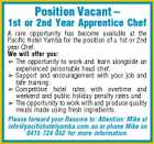 Position Vacant - 1st or 2nd Year Apprentice Chef A rare opportunity has become available at the Pacific Hotel Yamba for the position of a 1st or 2nd year Chef. We will offer you:  The opportunity to work and learn alongside an experienced personable head chef;  Support and encouragement with your job and tafe training;  Competitive hotel rates with overtime and weekend and public holiday penalty rates and  The opportunity to work with and produce quality meals made using fresh ingredients. Please forward your Resume to: Attention: Mike at info@pacifichotelyamba.com.au or phone Mike on 0415 724 052 for more information.