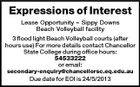 Expressions of Interest Lease Opportunity - Sippy Downs Beach Volleyball facility 3 flood light Beach Volleyball courts (after hours use) For more details contact Chancellor State College during office hours: 54533222 or email: secondary-enquiry@chancellorsc.eq.edu.au Due date for EOI is 24/5/2013