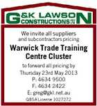 We invite all suppliers and subcontractors pricing Warwick Trade Training Centre Cluster to forward all pricing by Thursday 23rd May 2013 P: 4634 9500 F: 4634 2422 E: greg@gkl.net.au QBSA License 1027272