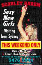 SCARLE T HAREM Sexy New Girls Visiting from Sydney THIS WEEKEND ONLY 14 Avian St, Kunda Park, Maroochydore 5476 5044 www.scarletharem.com 5181994adhc Open 24hrs from Friday 11am til Monday 2am.