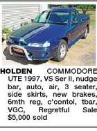HOLDEN COMMODORE UTE 1997, VS Ser II, nudge bar, auto, air, 3 seater, side skirts, new brakes, 6mth reg, c&amp;#39;contol, tbar, VGC, Regretful Sale $5,000 sold