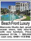 Beach Front Luxury Marcoola Studio Apt, great ocean views, fully reno&#39;d with new furniture, Price slashed $119k  $89,000 cash only. 0451 113 842