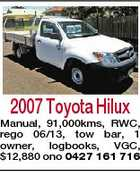 2007 Toyota Hilux Manual, 91,000kms, RWC, rego 06/13, tow bar, 1 owner, logbooks, VGC, $12,880 ono 0427 161 716