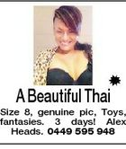 A Beautiful Thai Size 8, genuine pic, Toys, fantasies. 3 days! Alex Heads. 0449 595 948