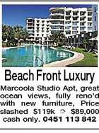 Beach Front Luxury Marcoola Studio Apt, great ocean views, fully reno'd with new furniture, Price slashed $119k  $89,000 cash only. 0451 113 842