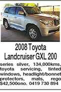 2008 Toyota Landcruiser GXL 200 series silver, 134,000kms, toyota servicing, tinted windows, headlight/bonnet protectors, mats, rego $42,500ono. 0419 730 894