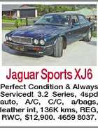 Jaguar Sports XJ6 Perfect Condition & Always Serviced! 3.2 Series, 4spd auto, A/C, C/C, a/bags, leather int, 136K kms, REG, RWC, $12,900. 4659 8037.