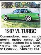 "1987 VL TURBO Commodore, man, candy green, motec comp, 20"" wheels, custom int & boot, 1000's $$ spent! VGC, $11,000ono. 0409 091 294"