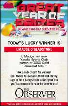 L MADGE of GLADSTONE L Madge has won Yaralla Sports Club carton of XXXX Gold valued at $36.