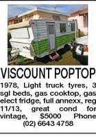 VISCOUNT POPTOP 1978, Light truck tyres, 3 sgl beds, gas cooktop, gas elect fridge, full annexx, reg 11/13, great cond for vintage, $5000 Phone (02) 6643 4758