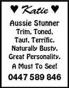 Katie  Aussie Stunner Trim, Toned, Taut, Terrific. Naturally Busty. Great Personality. A Must To See! 0447 589 846