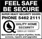 FEEL SAFE BE SECURE SUPER HEAVY SECURITY DOORS PHONE 5462 2111 Specialists in all types of grilles, locks, screens, repairs and upgrades