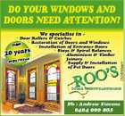 DO YOUR WINDOWS AND DOORS NEED ATTENTION? We specialise in - * Door Rollers & Catches * Restoration of Doors and Windows * Installation of Entrance Doors * Stays & Spiral Balances * Aluminium & Timber Joinery * Supply & Installation of Pet Doors 20 2326280aaH Over Ph : Andrew Stevens 0404 000 805