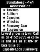 Bundaberg - 4x4 Accessories  Towbars  Bullbars  Canopies  Winches  Recovery Gear  Suspension Lowest prices in town! Call us on 4152 8855 or come in and see us at 89-101 Enterprise St, Opposite Lock Bundaberg