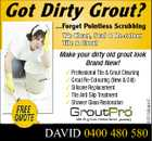 Got Dirty Grout? ...Forget Pointless Scrubbing We Clean, Seal & Re-colour Tile & Grout  Professional Tile & Grout Cleaning  Grout Re-Colouring (New & Old)  Silicone Replacement  Tile Anti Slip Treatment  Shower Glass Restoration 4431446abHC Make your dirty old grout look Brand New! DAVID 0400 480 580