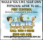 WOULD YOU LIKE YOUR OWN PERSONAL GENIE TO DO... PEST CONTROL 5219059aaHC Domestic, Commercial & End of Lease CALL- 1800 4 GENIE (1800 443 643) www.geniepropertyservices.com.au Lic no: PMT1003372613