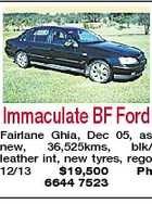 Immaculate BF Ford Fairlane Ghia, Dec 05, as new, 36,525kms, blk/ leather int, new tyres, rego 12/13 $19,500 Ph 6644 7523