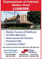 Expressions of Interest Station Hotel LiSmore * * * * * Weekly Turnover $70,000 p/w 10 Poker Machines Same owners for 50 years Prominent Site Land Area 2,078m2 EOI closes (if not sold prior): Wednesday, 29th May 2013 John Hannigan Real Estate Services John Hannigan 0427 241 200 Hotel Brokers Greg Haines Trent Auld 0407 623 199 0429 623 199