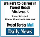 Walkers to deliver in Tweed Heads Midweek Immediate start Phone Wilma 0409 244 556