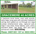 GRACEMERE 40 ACRES 3 bedroom brick home, main with ensuite, extra large living area with polished Cathedral ceiling, split system air con through out, large outdoor entertainment area, inground pool, large 5 bay shed, horse stables, yard, arena, excellent water, two bores, dam and semi permanent creek, $650,000neg. Phone: 0407 831 157 or 4933 4551